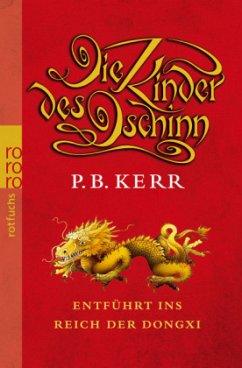 Entführt ins Reich der Dongxi / Die Kinder des Dschinn Bd.4 - Kerr, P. B.