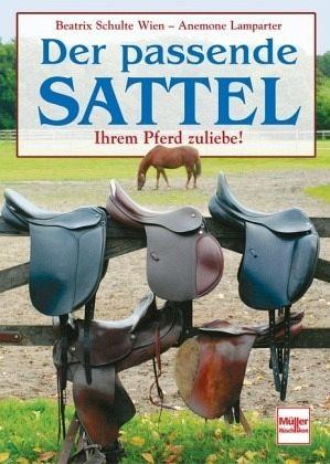 Der passende Sattel - Schulte Wien, Beatrix; Lampartner, Anemone