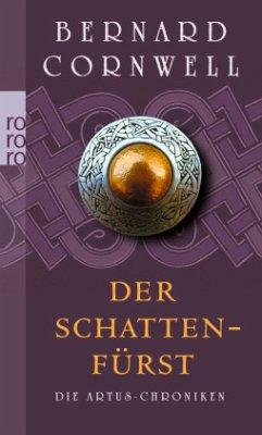 Der Schattenfürst / Die Artus-Chroniken Bd.2 - Cornwell, Bernard