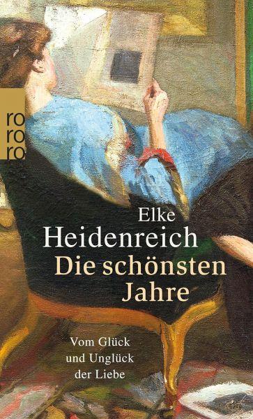 Die schönsten Jahre - Heidenreich, Elke