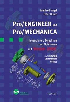 Pro/ENGINEER und Pro/MECHANICA: Konstruieren, Berechnen und Optimieren mit Version 2000i2