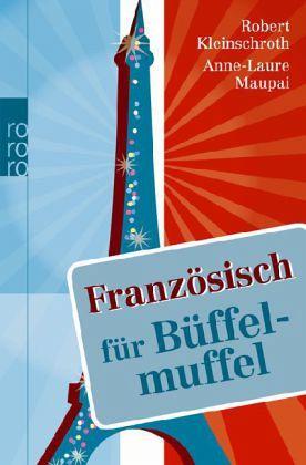 Französisch für Büffelmuffel - Kleinschroth, Robert