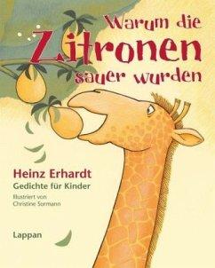 Warum die Zitronen sauer wurden - Erhardt, Heinz; Sormann, Christine