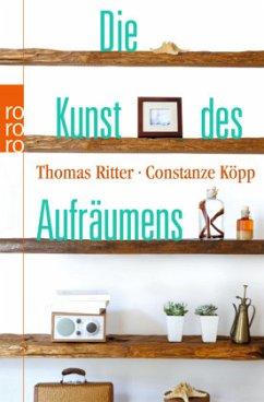 Die Kunst des Aufräumens - Köpp, Constanze; Ritter, Thomas