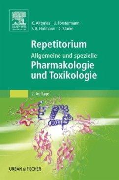 Repetitorium Allgemeine und spezielle Pharmakologie und Toxikologie - Aktories, Klaus / Förstermann, Ulrich / Hofmann, Franz Bernhard / Starke, Klaus (Hrsg.)