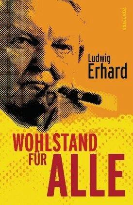 Wohlstand für alle - Erhard, Ludwig