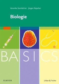 BASICS Biologie - Sonnleitner, Veronika; Rojacher, Jürgen