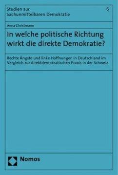 In welche politische Richtung wirkt die direkte Demokratie - Christmann, Anna