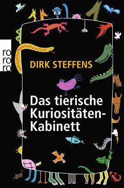 Das tierische Kuriositätenkabinett - Steffens, Dirk