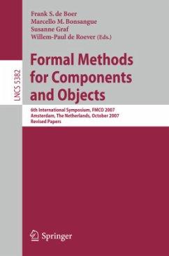 Formal Methods for Components and Objects - Boer, Frank S. de / Bonsangue, Marcello M. / Graf, Susanne et al. (Volume editor)