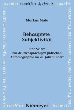 Behauptete Subjektivität - Malo, Markus