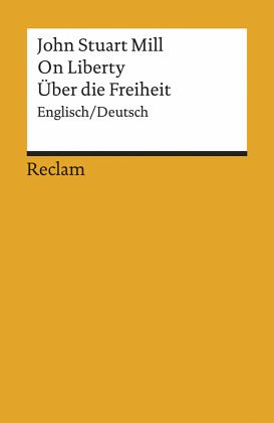 On Liberty / Über die Freiheit - Mill, John Stuart