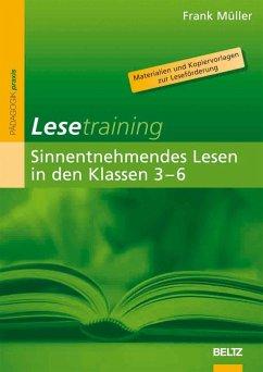 Lesetraining: Sinnentnehmendes Lesen in den Klassen 3-6 - Müller, Frank