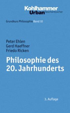 Philosophie des 20. Jahrhunderts - Ehlen, Peter; Haeffner, Gerd; Ricken, Friedo