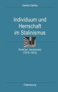 Individuum und Herrschaft im Stalinismus - Dahlke, Sandra