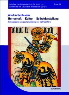 Adel in Schlesien 01 - Harasimowicz, Jan / Weber, Matthias (Hrsg.)