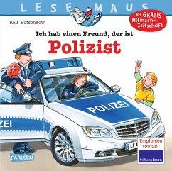 Ich hab einen Freund, der ist Polizist / Lesemaus Bd.104 - Butschkow, Ralf