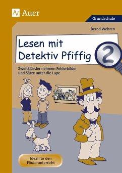 Lesen mit Detektiv Pfiffig 02 - Wehren, Bernd