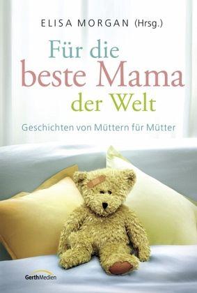 Für die beste Mama der Welt - Buch - bücher.de