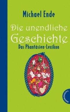 Die unendliche Geschichte - Das Phantásien-Lexikon - Hocke, Roman; Hocke, Patrick; Ende, Michael