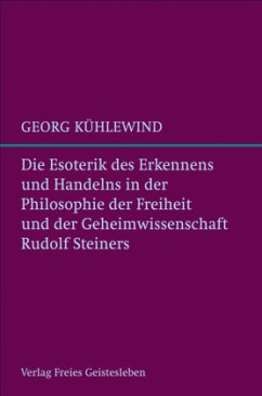 Die Esoterik des Erkennens und Handelns - Kühlewind, Georg