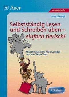 Selbstständig Lesen und Schreiben üben - einfach tierisch! - Zwingli, Samuel