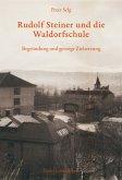 Rudolf Steiner und die Waldorfschule