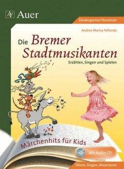 Märchenhits für Kids - Die Bremer Stadtmusikanten - Pellanda, Andrea M.