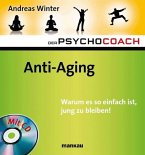 Anti-Aging. Warum es so einfach ist, jung zu bleiben!