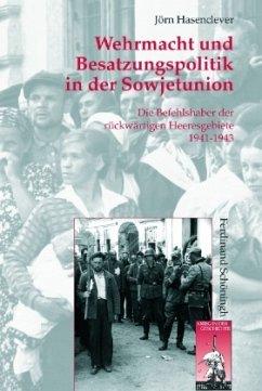 Wehrmacht und Besatzungspolitik in der Sowjetunion