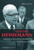 Gustav Heinemann - Wanderer zwischen den Parteien