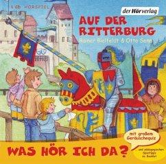 Was hör ich da? Auf der Ritterburg, Audio-CD - Bielfeldt, Rainer; Senn, Otto