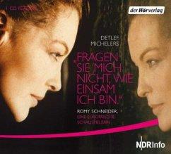 Fragen Sie micht nicht, wie einsam ich bin - Romy Schneider - Michelers, Detlef