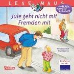 Jule geht nicht mit Fremden mit / Lesemaus Bd.53