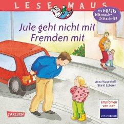 Jule geht nicht mit Fremden mit / Lesemaus Bd.53 - Wagenhoff, Anna; Leberer, Sigrid