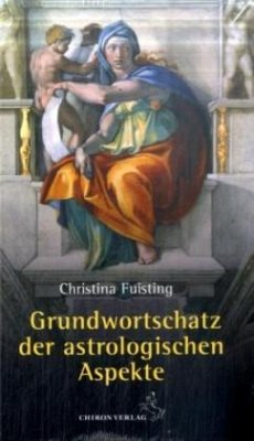 Grundwortschatz der astrologischen Aspekte - Fuisting, Christina