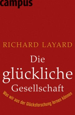 Die glückliche Gesellschaft - Layard, Richard