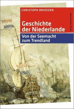 Geschichte der Niederlande - Driessen, Christoph