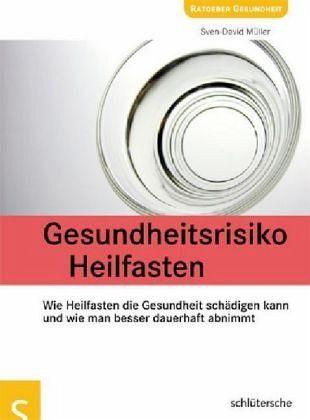 Gesundheitsrisiko Heilfasten von Sven-David Müller - Buch - bücher.de