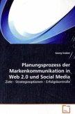 Planungsprozess der Markenkommunikation in Web 2.0und Social Media