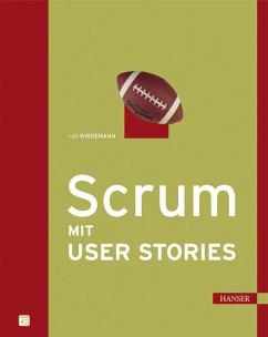 Scrum mit User Stories - Wirdemann, Ralf