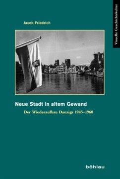 Neue Stadt in altem Gewand - Friedrich, Jacek