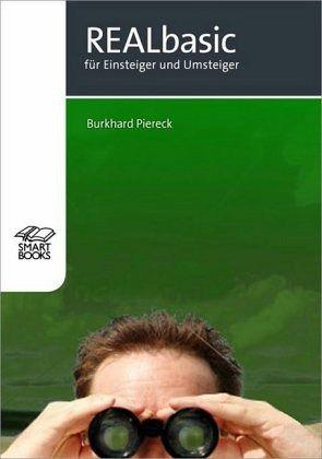 REALbasic für Einsteiger und Umsteiger - Piereck, Burkhard