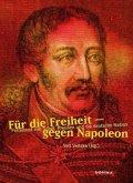 Für die Freiheit - gegen Napoleon