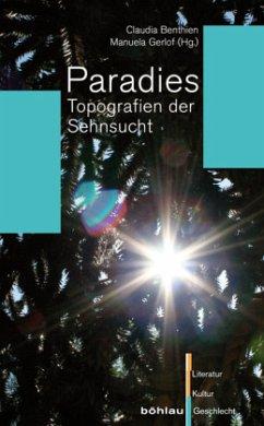 Paradies - Benthien, Claudia; Brunotte, Ulrike; Föcking, Marc; Heine, Peter; Kaes, Anton; Marek, Kristin