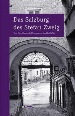 Das Salzburg des Stefan Zweig - Matuschek, Oliver