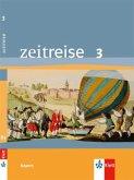 Zeitreise 3. Neubearbeitung. Schülerband. Ausgabe für Bayern