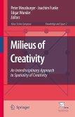 Milieus of Creativity: An Interdisciplinary Approach to Spatiality of Creativity