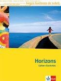 Horizons - Oberstufe. 11./12. Klasse bei G8 / 12./13. Klasse bei G9. Cahier d'activités