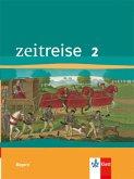 Zeitreise. Schülerband 2. Ausgabe für Bayern - Neubearbeitung
